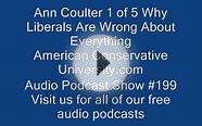 Ann Coulter 1 of 5 Why Liberals Are Wrong About Everything.wmv