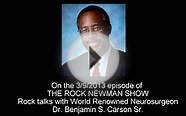 Dr. Benjamin S. Carson on The Rock Newman Show