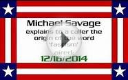 Michael Savage explains to a caller the origin of the word